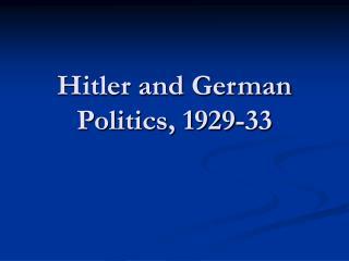 Hitler and German Politics, 1929-33