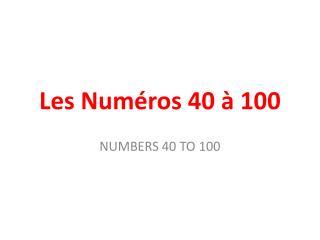 Les  Num�ros  40 � 100