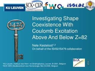 Investigating Shape Coexistence With  Coulomb  Excitation Above  And  Below  Z=82