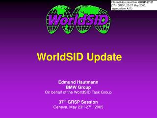 WorldSID Update