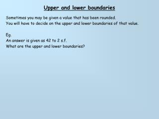 Upper and lower boundaries