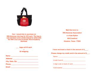 Yes  I would like to purchase an IWA Alumnae tote bag for 10 each. The bag is red and black and is embroidered in white