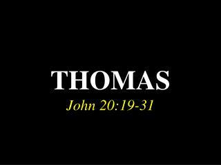 THOMAS John 20:19-31