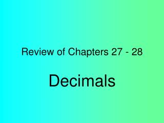 Review of Chapters 27 - 28