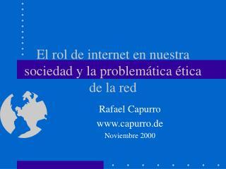El rol de internet en nuestra sociedad y la problem tica  tica de la red
