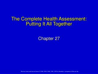 The Complete Health Assessment:  Putting It All Together