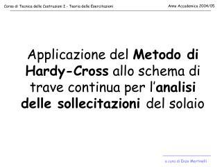 Applicazione del Metodo di Hardy-Cross allo schema di trave continua per l analisi delle sollecitazioni del solaio