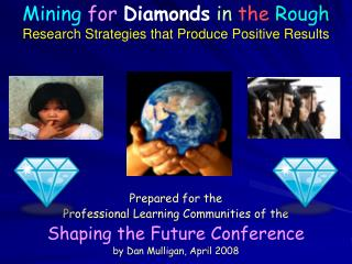 Prepared for the Professional Learning Communities of the Shaping the Future Conference
