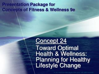 Presentation Package for  Concepts of Fitness & Wellness 9e