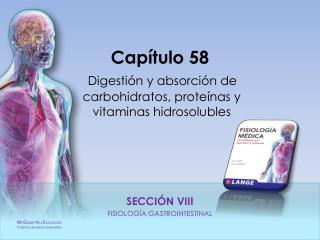 Capítulo 58 Digestión y absorción de carbohidratos, proteínas y  vitaminas hidrosolubles