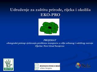 Udru enje za za titu prirode, rijeka i okoli a EKO-PRO