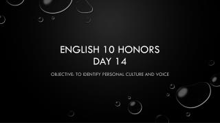 English 10 Honors  day 14