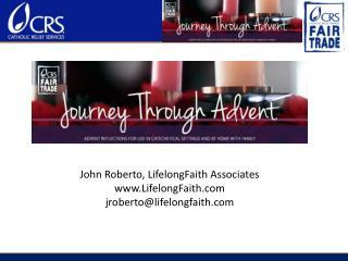 John Roberto, LifelongFaith Associates LifelongFaith jroberto@lifelongfaith