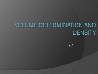 Volume determination and density