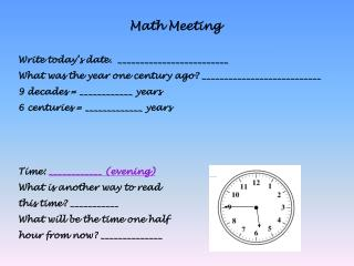 Math Meeting Write today�s date.  _________________________