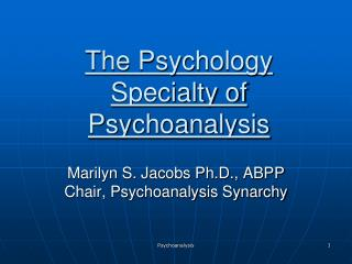The Psychology Specialty of Psychoanalysis
