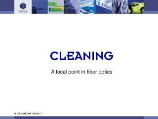 CLEANING A focal point in fiber optics