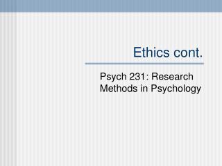 Ethics cont.