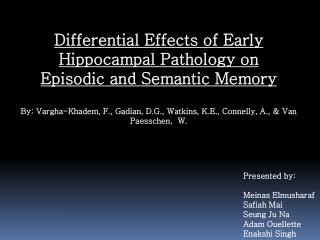 Differential Effects of Early Hippocampal Pathology on Episodic and Semantic Memory
