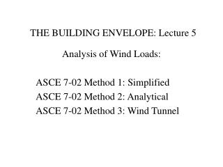 THE BUILDING ENVELOPE: Lecture 5