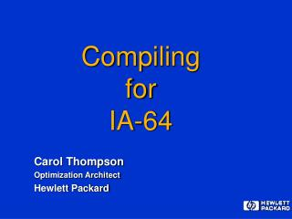 Compiling for IA-64