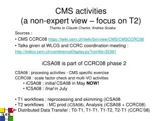 CMS activities  (a non-expert view � focus on T2)