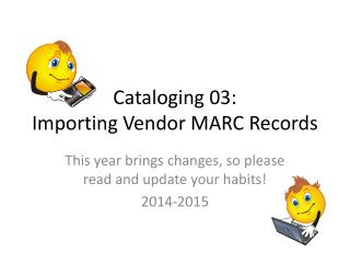Cataloging 03: Importing Vendor  MARC Records