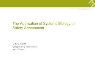 The Application of Systems Biology to Safety Assessment