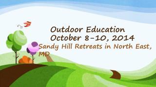 Outdoor Education October 8-10, 2014