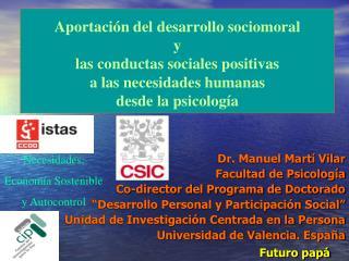 Dr. Manuel Mart  Vilar Facultad de Psicolog a  Co-director del Programa de Doctorado  Desarrollo Personal y Participaci