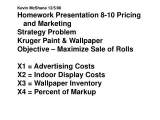 Kevin McShane 12/5/06 Homework Presentation 8-10 Pricing and Marketing  Strategy Problem