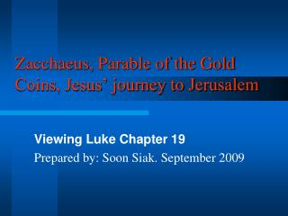Zacchaeus, Parable of the Gold Coins, Jesus' journey to Jerusalem