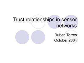 Trust relationships in sensor networks