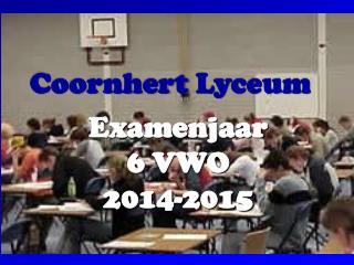 Examenjaar  6 VWO 2014-2015