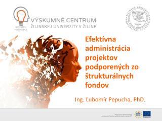 Ing. Ľubomír  Pepucha , PhD.