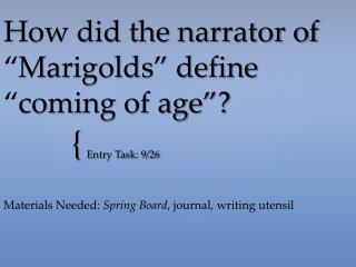 "How did the narrator of ""Marigolds"" define ""coming of age""?"