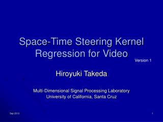 Space-Time Steering Kernel Regression for Video