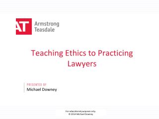 Teaching Ethics to Practicing Lawyers