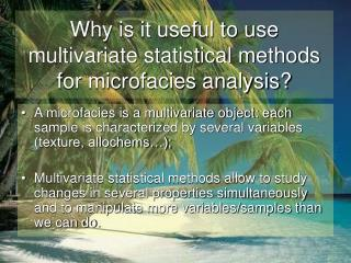 Why is it useful to use multivariate statistical methods for microfacies analysis?