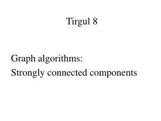 Tirgul 8
