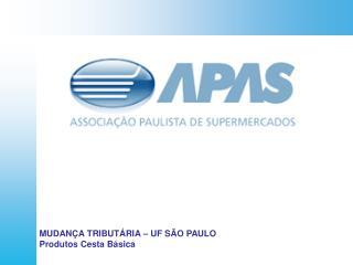 MUDANÇA TRIBUTÁRIA – UF SÃO PAULO Produtos Cesta Básica