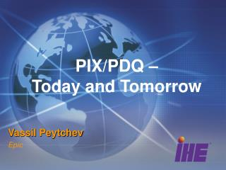 PIX/PDQ – Today and Tomorrow