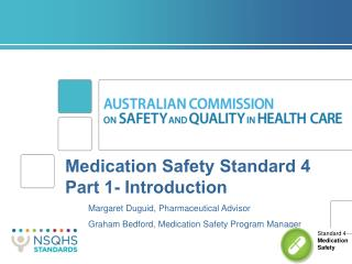 Medication Safety Standard 4 Part 1- Introduction