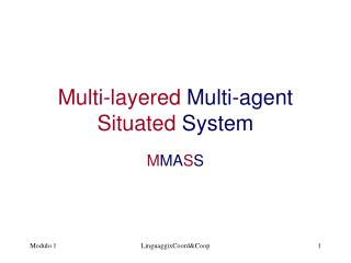 Multi-layered  Multi-agent  Situated  System