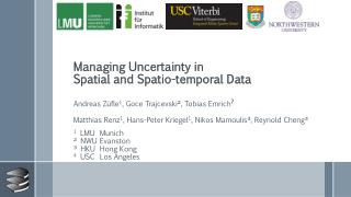 Managing Uncertainty in  Spatial  and  Spatio -temporal Data