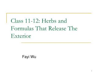 Class  11-12 : Herbs and Formulas That Release The Exterior