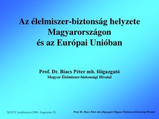 Az élelmiszer-biztonság helyzete Magyarországon  és az Európai Unióban