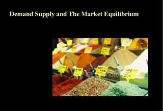 Demand Supply and The Market Equilibrium
