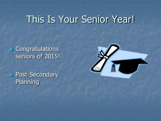 This Is Your Senior Year!