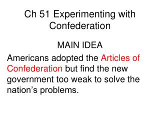 Ch 51 Experimenting with Confederation